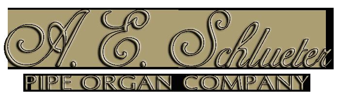 A.E. Schlueter Pipe Organ Company